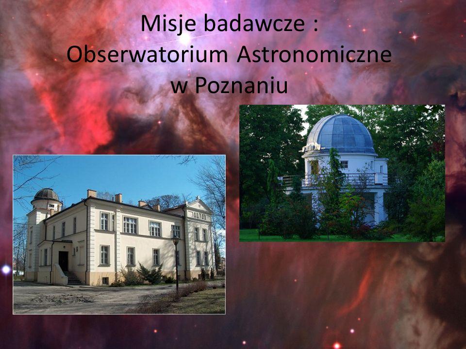 Misje badawcze : Obserwatorium Astronomiczne w Poznaniu