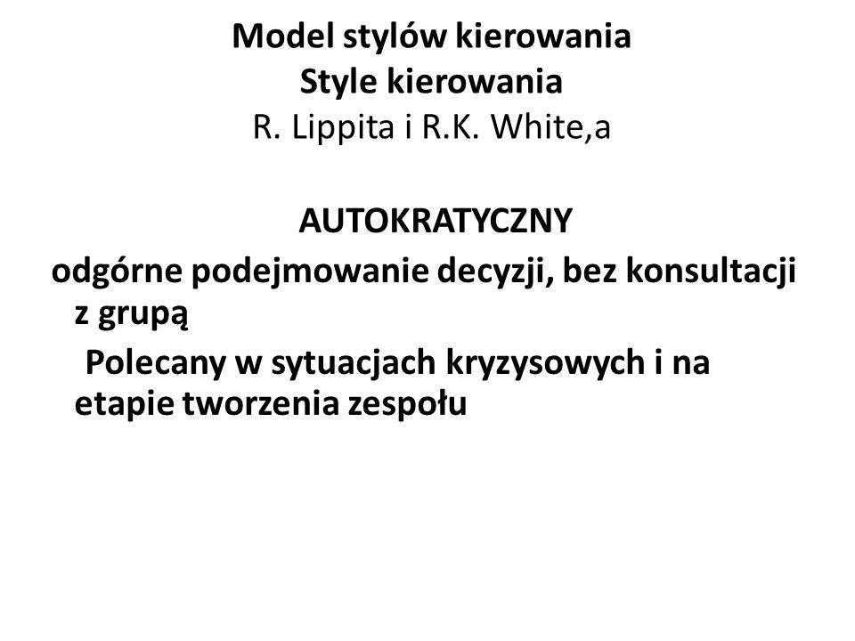 Model stylów kierowania Style kierowania R. Lippita i R.K. White,a