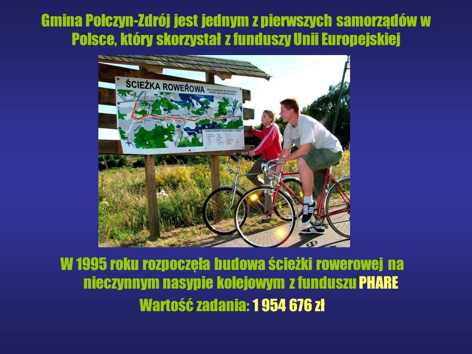 Gmina Połczyn-Zdrój jest jednym z pierwszych samorządów w Polsce, który skorzystał z funduszy Unii Europejskiej