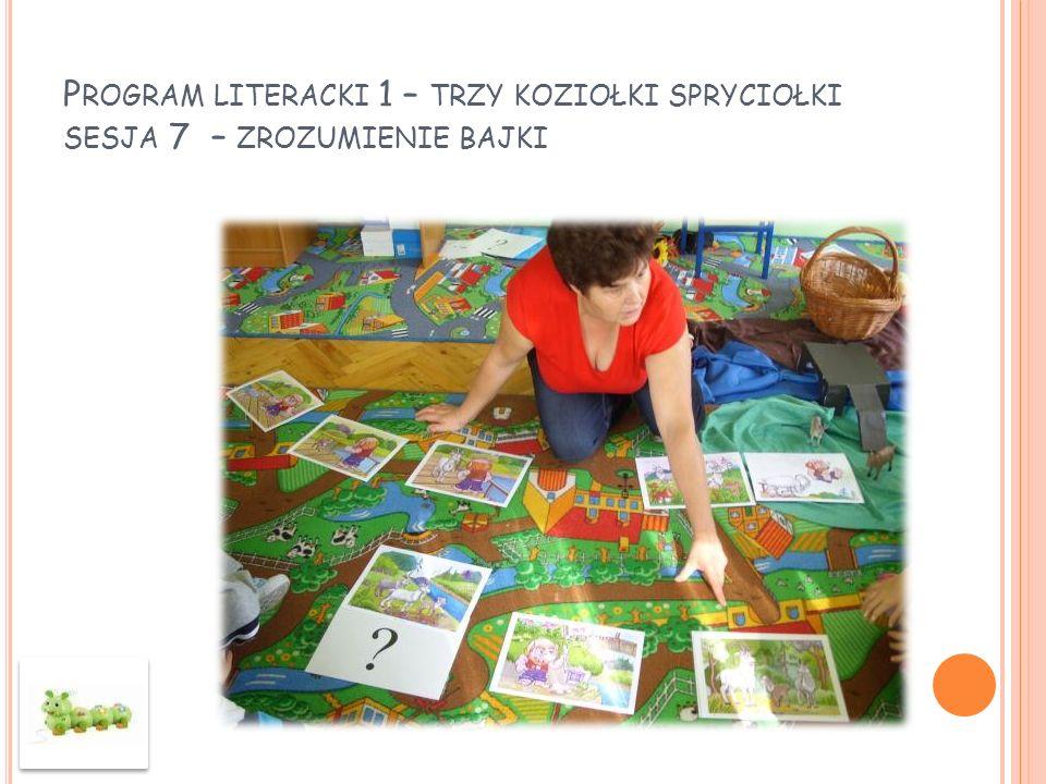 Program literacki 1 – trzy koziołki spryciołki sesja 7 – zrozumienie bajki