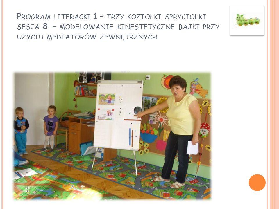 Program literacki 1 – trzy koziołki spryciołki sesja 8 – modelowanie kinestetyczne bajki przy użyciu mediatorów zewnętrznych