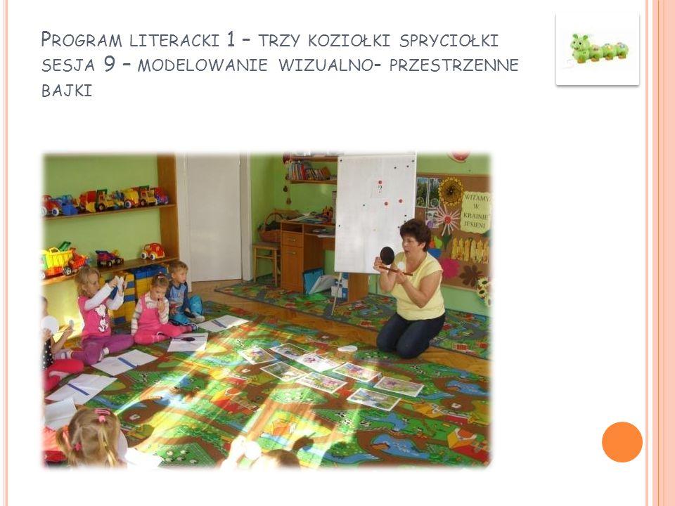 Program literacki 1 – trzy koziołki spryciołki sesja 9 – modelowanie wizualno- przestrzenne bajki