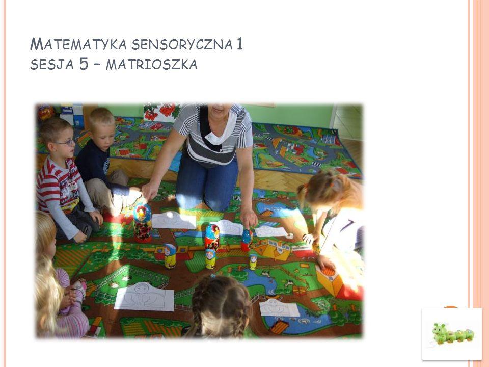 Matematyka sensoryczna 1 sesja 5 – matrioszka