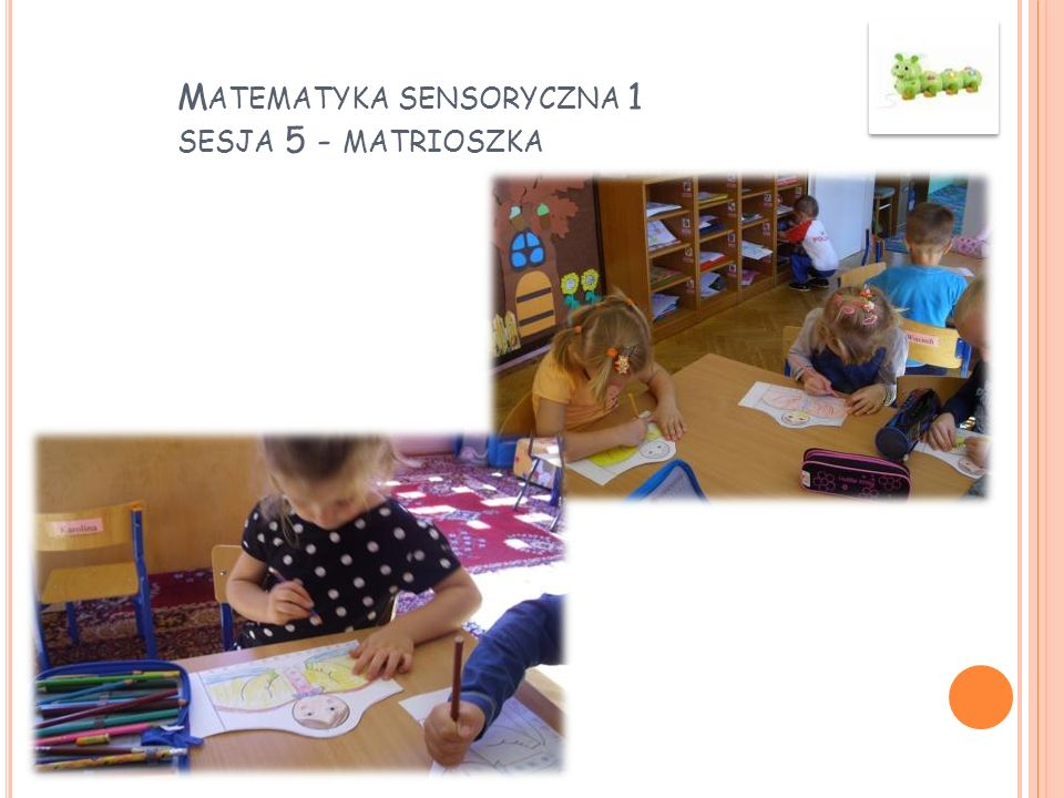 Matematyka sensoryczna 1 sesja 5 - matrioszka
