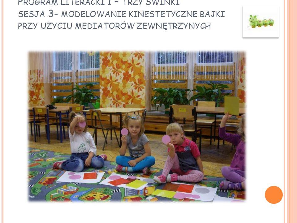 Program literacki 1 – trzy świnki sesja 3- modelowanie kinestetyczne bajki przy użyciu mediatorów zewnętrzynych