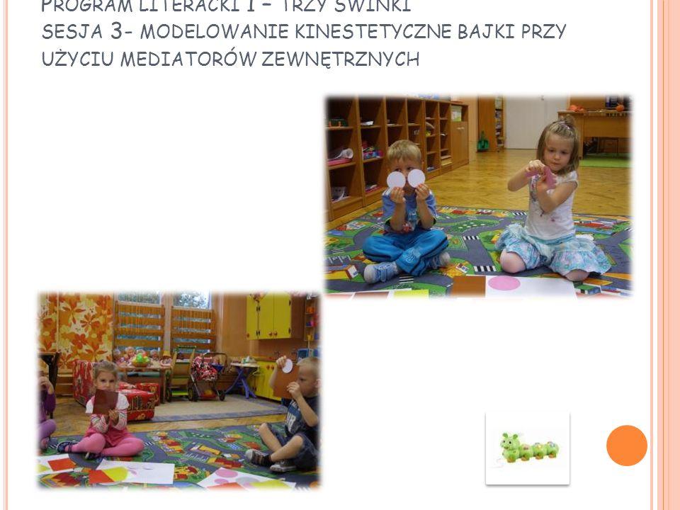 Program literacki 1 – trzy świnki sesja 3- modelowanie kinestetyczne bajki przy użyciu mediatorów zewnętrznych