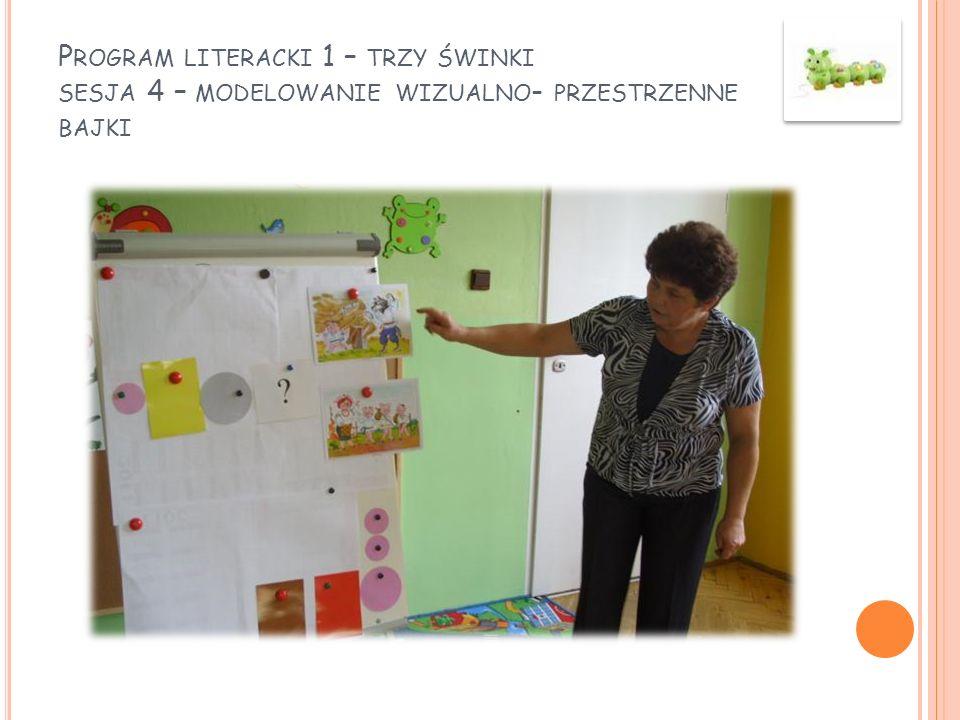 Program literacki 1 – trzy świnki sesja 4 – modelowanie wizualno- przestrzenne bajki