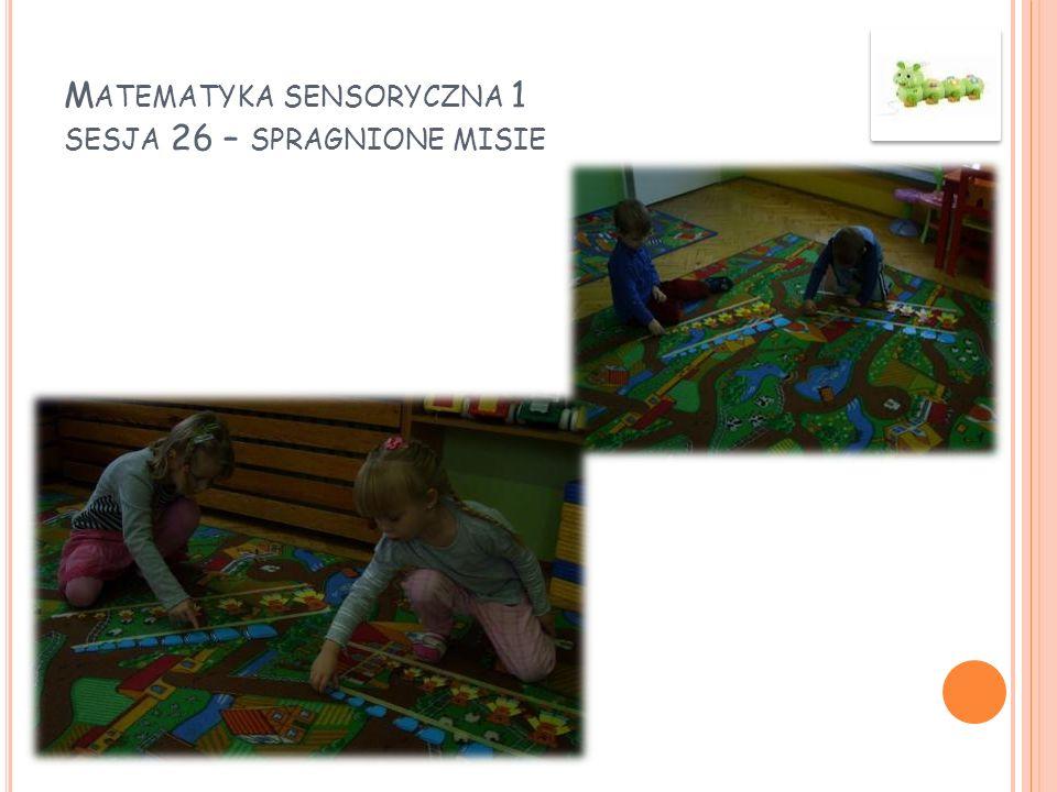 Matematyka sensoryczna 1 sesja 26 – spragnione misie