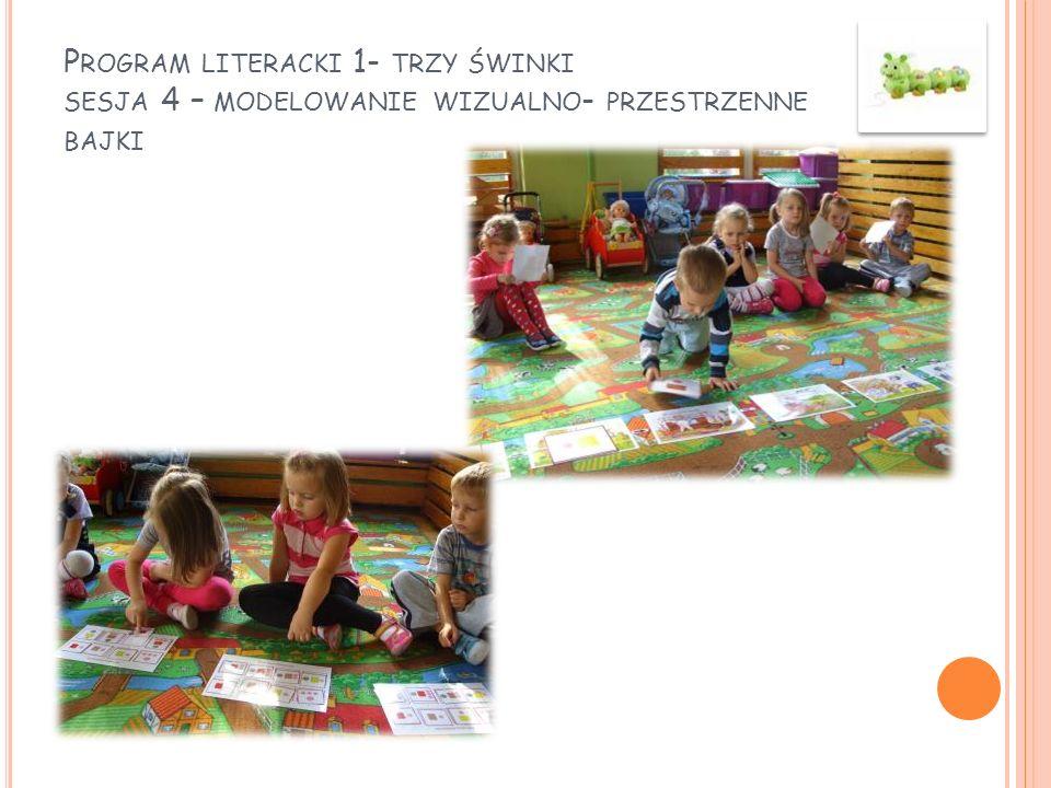 Program literacki 1- trzy świnki sesja 4 – modelowanie wizualno- przestrzenne bajki