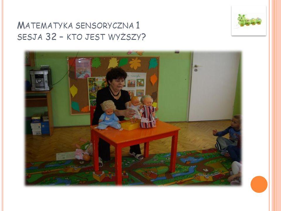Matematyka sensoryczna 1 sesja 32 – kto jest wyższy