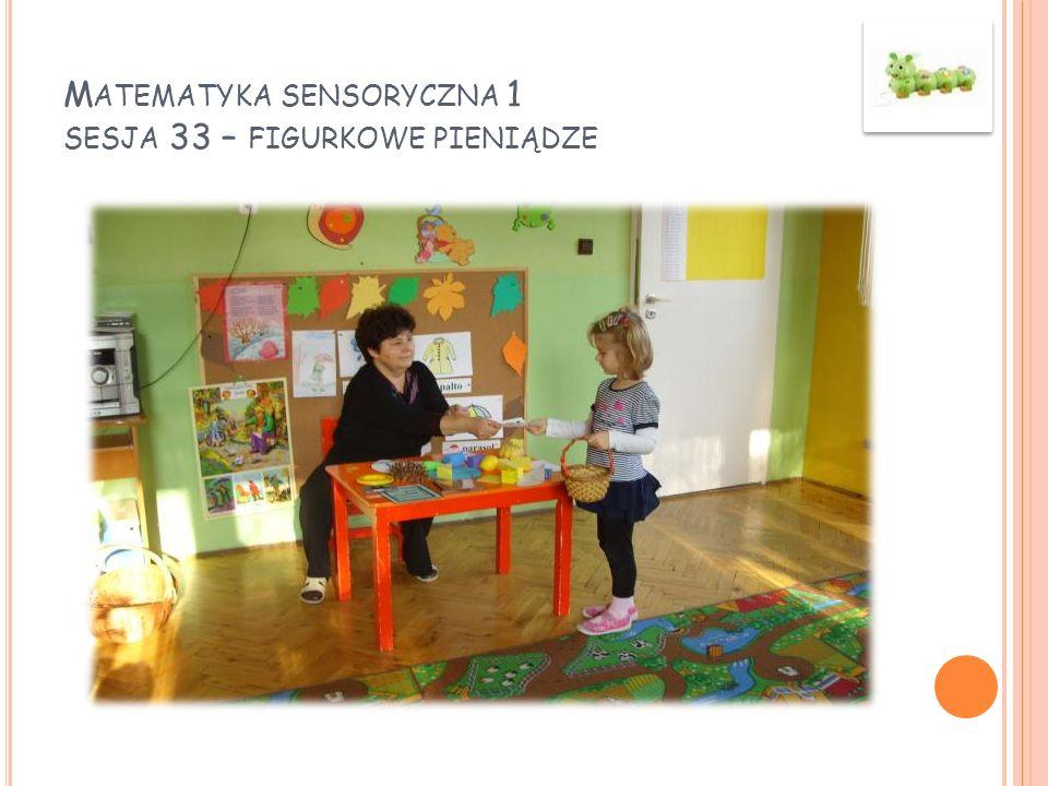 Matematyka sensoryczna 1 sesja 33 – figurkowe pieniądze