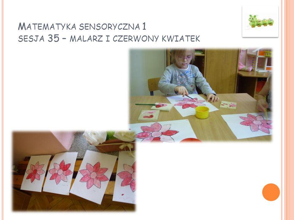 Matematyka sensoryczna 1 sesja 35 – malarz i czerwony kwiatek