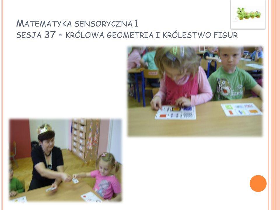 Matematyka sensoryczna 1 sesja 37 – królowa geometria i królestwo figur