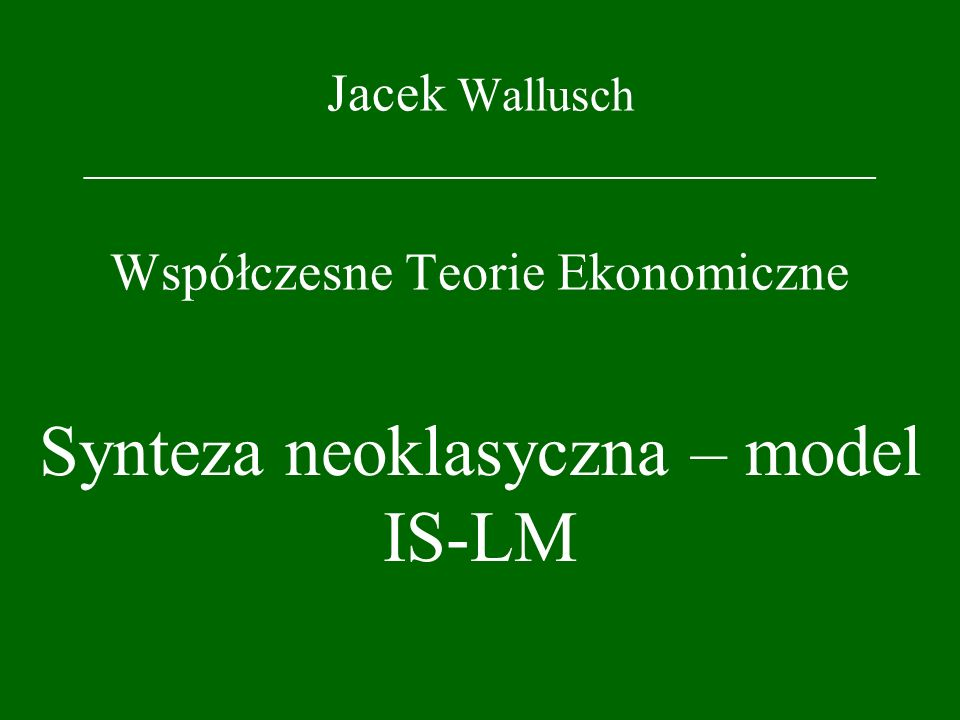 Synteza neoklasyczna – model IS-LM