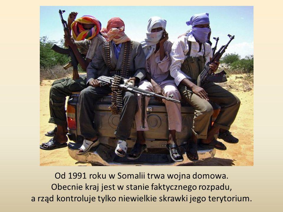 Od 1991 roku w Somalii trwa wojna domowa.