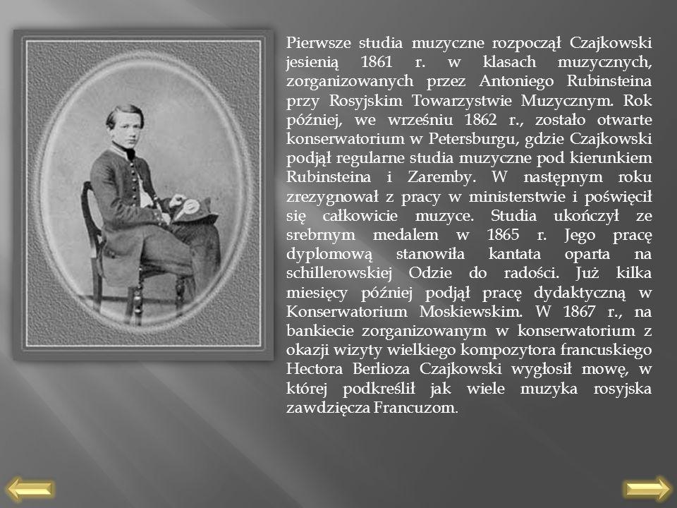 Pierwsze studia muzyczne rozpoczął Czajkowski jesienią 1861 r