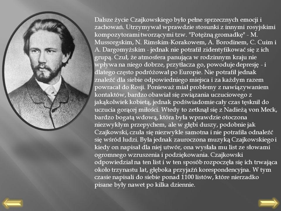 Dalsze życie Czajkowskiego było pełne sprzecznych emocji i zachowań