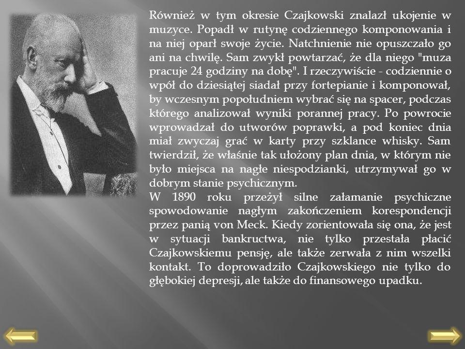 Również w tym okresie Czajkowski znalazł ukojenie w muzyce