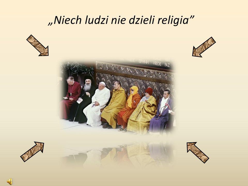 """""""Niech ludzi nie dzieli religia"""
