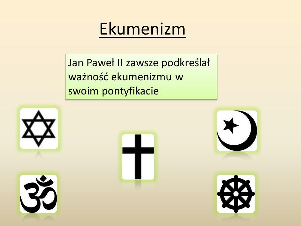 Ekumenizm Jan Paweł II zawsze podkreślał ważność ekumenizmu w swoim pontyfikacie