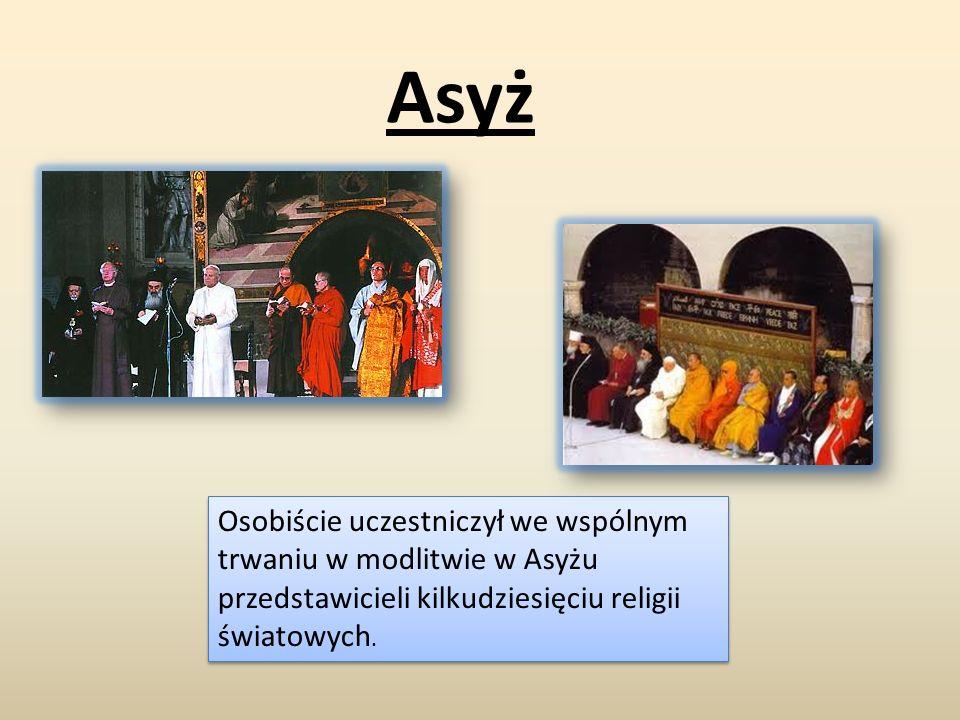 Asyż Osobiście uczestniczył we wspólnym trwaniu w modlitwie w Asyżu przedstawicieli kilkudziesięciu religii światowych.