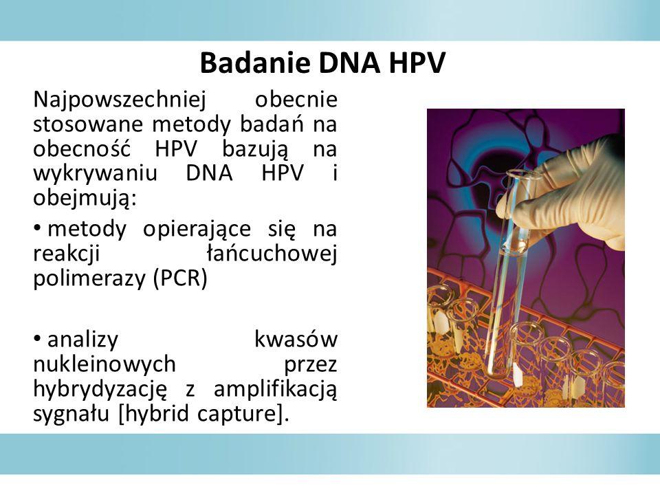 Badanie DNA HPV Najpowszechniej obecnie stosowane metody badań na obecność HPV bazują na wykrywaniu DNA HPV i obejmują: