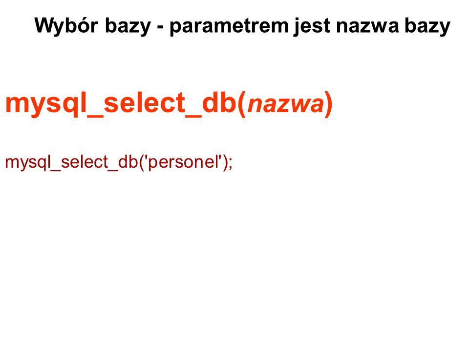 mysql_select_db(nazwa)