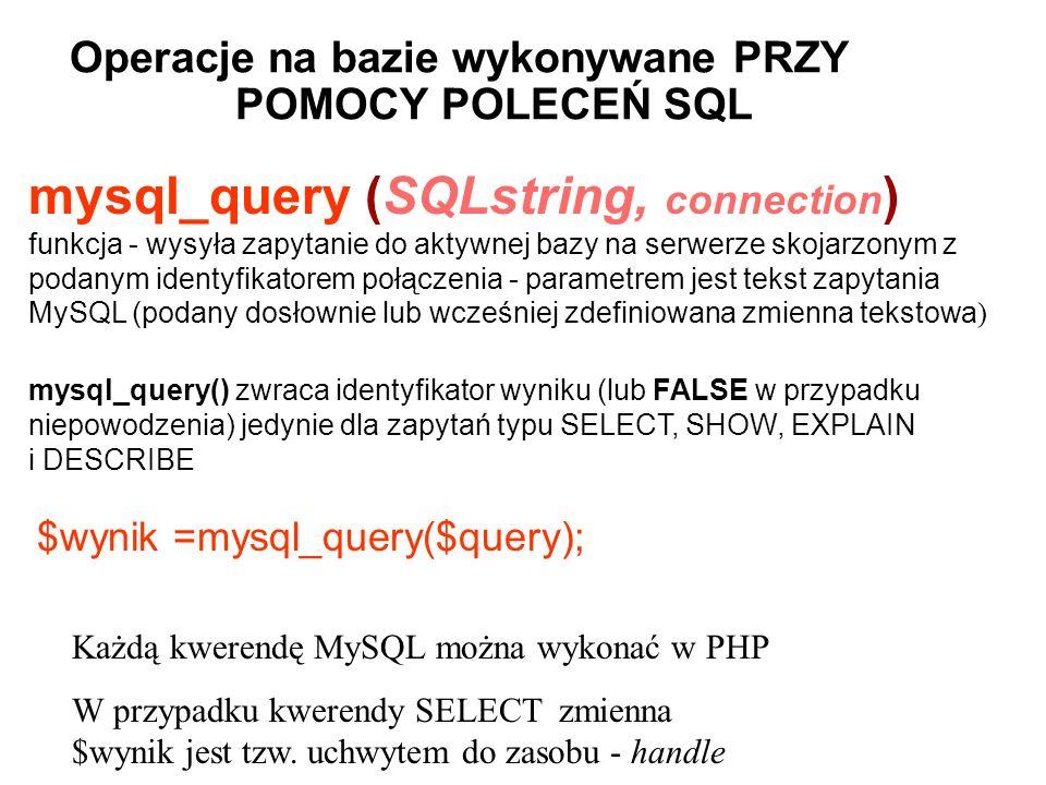 Operacje na bazie wykonywane PRZY POMOCY POLECEŃ SQL