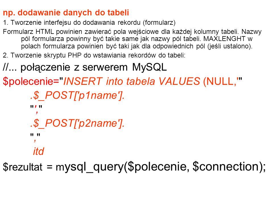 //... połączenie z serwerem MySQL