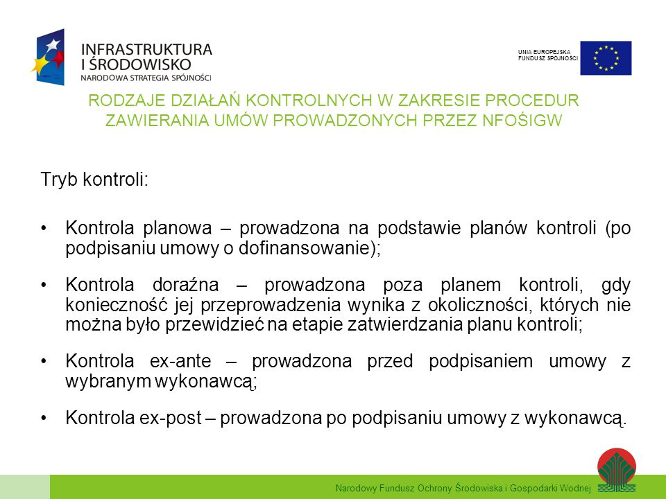 Kontrola ex-post – prowadzona po podpisaniu umowy z wykonawcą.