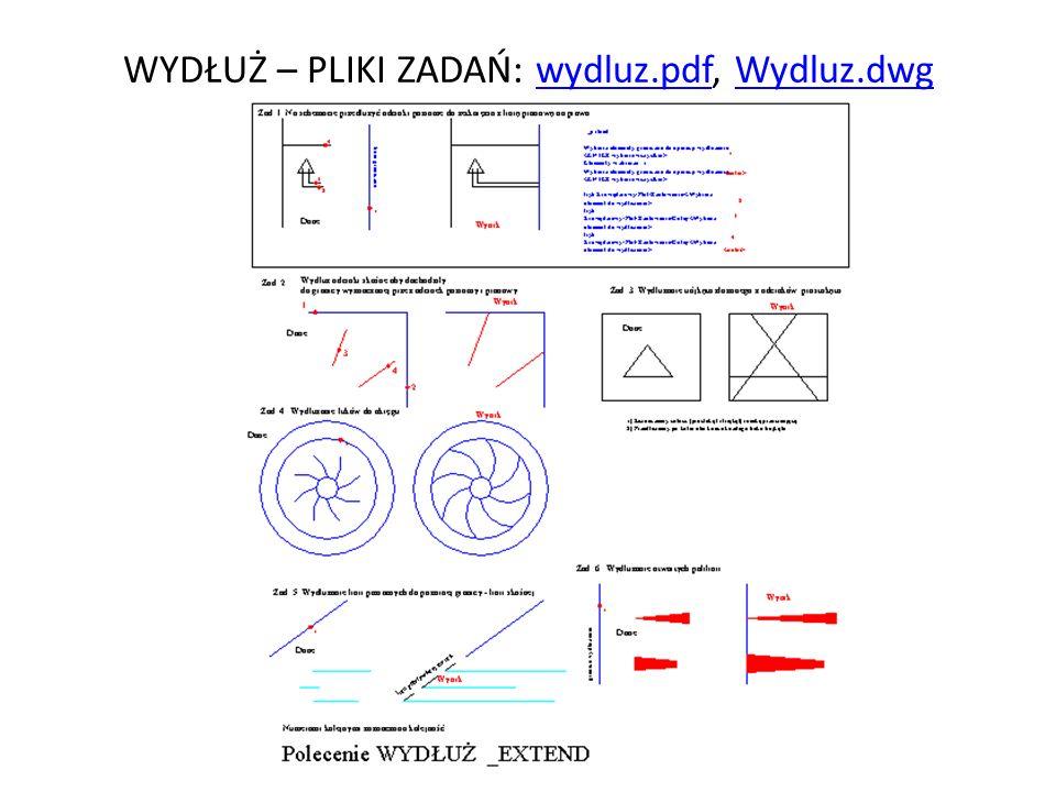 WYDŁUŻ – PLIKI ZADAŃ: wydluz.pdf, Wydluz.dwg