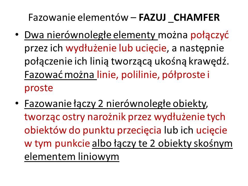 Fazowanie elementów – FAZUJ _CHAMFER