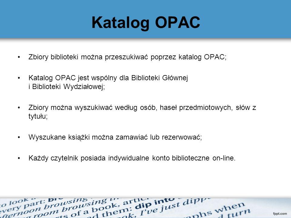Katalog OPACZbiory biblioteki można przeszukiwać poprzez katalog OPAC; Katalog OPAC jest wspólny dla Biblioteki Głównej i Biblioteki Wydziałowej;