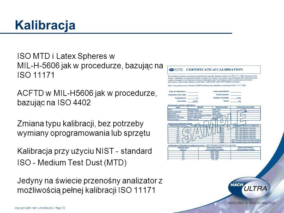 Kalibracja ISO MTD i Latex Spheres w MIL-H-5606 jak w procedurze, bazując na ISO 11171. ACFTD w MIL-H5606 jak w procedurze, bazując na ISO 4402.