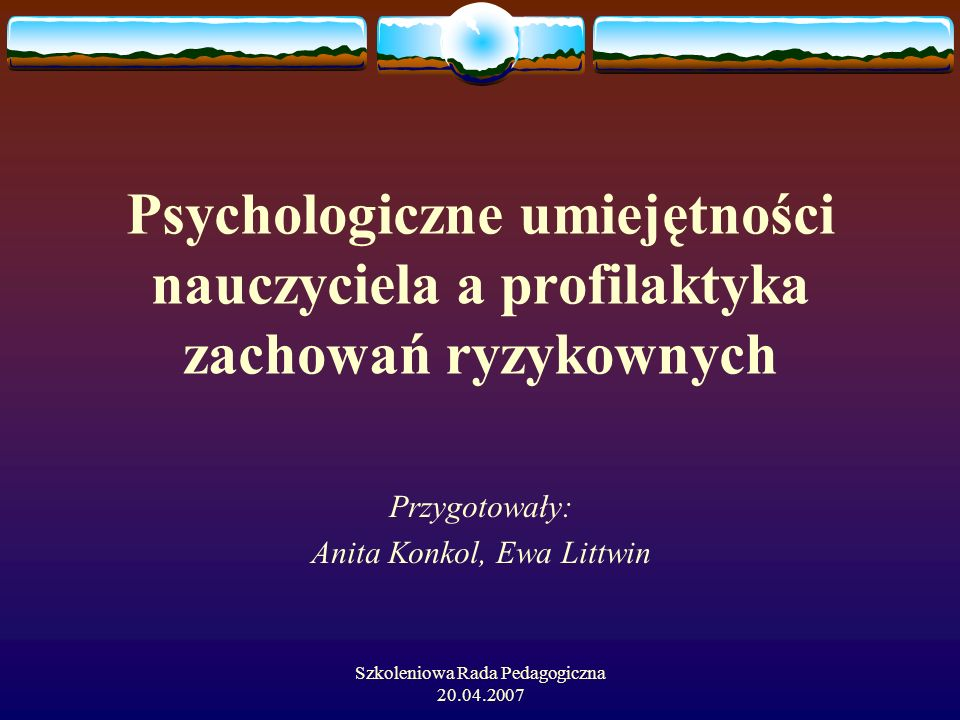 Psychologiczne umiejętności nauczyciela a profilaktyka zachowań ryzykownych