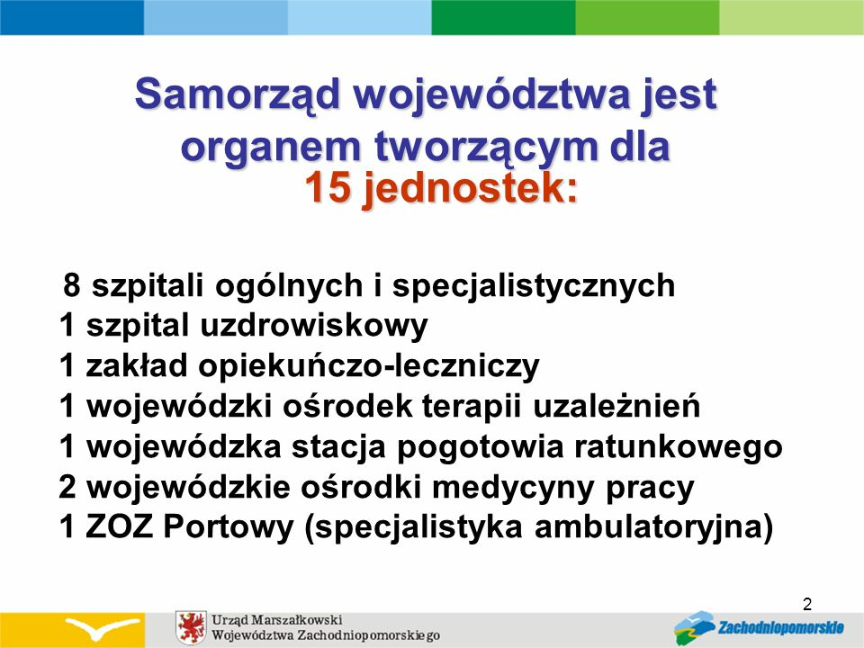 Samorząd województwa jest organem tworzącym dla 15 jednostek: