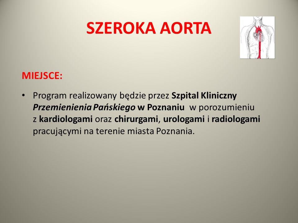 SZEROKA AORTA MIEJSCE: