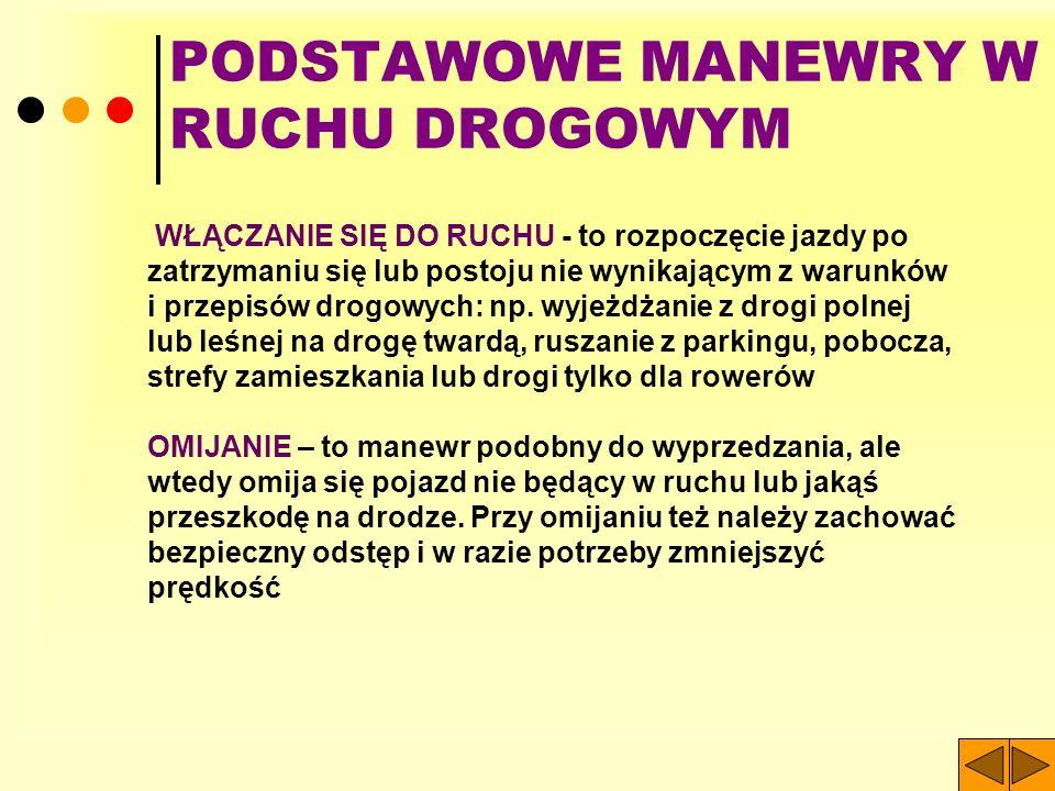 PODSTAWOWE MANEWRY W RUCHU DROGOWYM