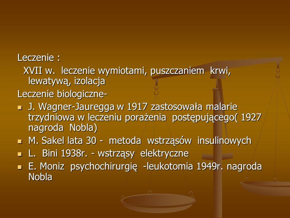 Leczenie :XVII w. leczenie wymiotami, puszczaniem krwi, lewatywą, izolacja. Leczenie biologiczne-
