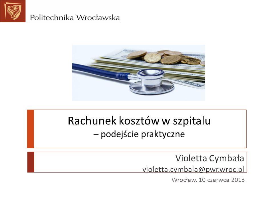 Rachunek kosztów w szpitalu – podejście praktyczne