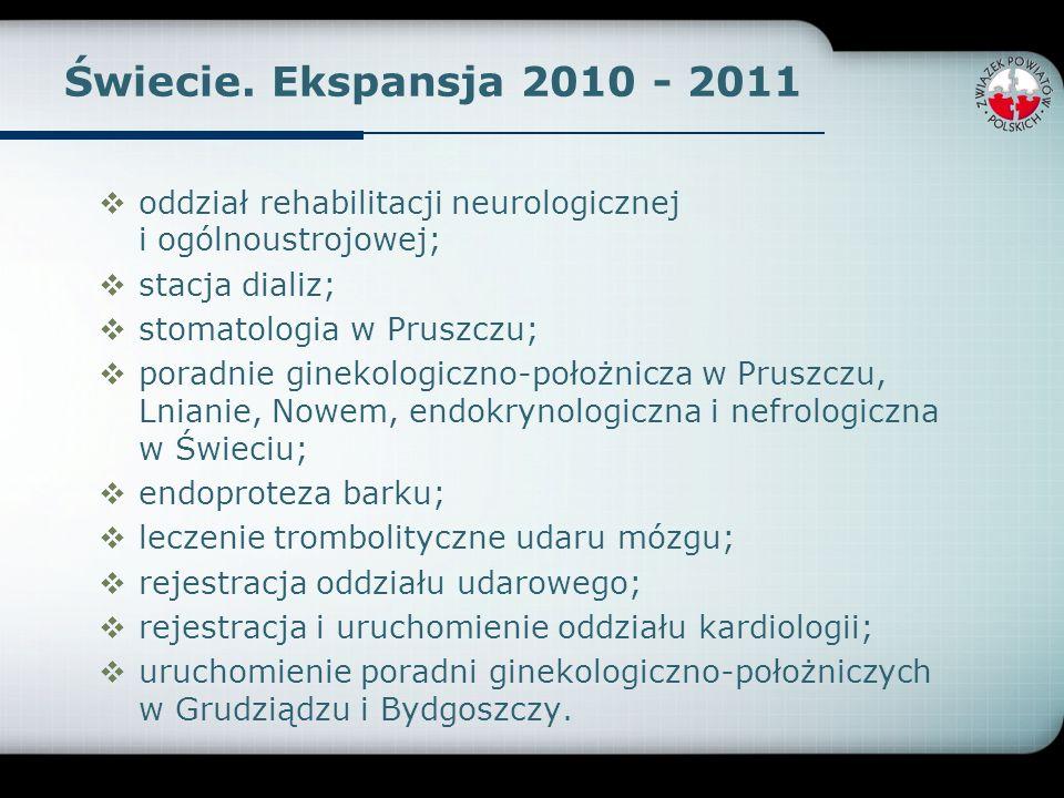 Świecie. Ekspansja 2010 - 2011 oddział rehabilitacji neurologicznej i ogólnoustrojowej; stacja dializ;