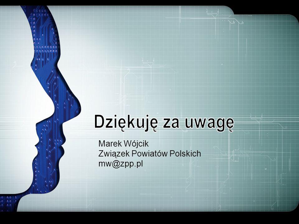 Dziękuję za uwagę Marek Wójcik Związek Powiatów Polskich mw@zpp.pl