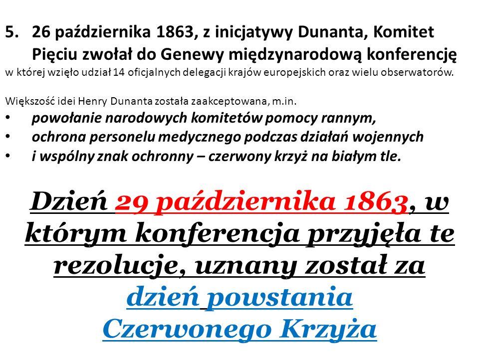 26 października 1863, z inicjatywy Dunanta, Komitet Pięciu zwołał do Genewy międzynarodową konferencję