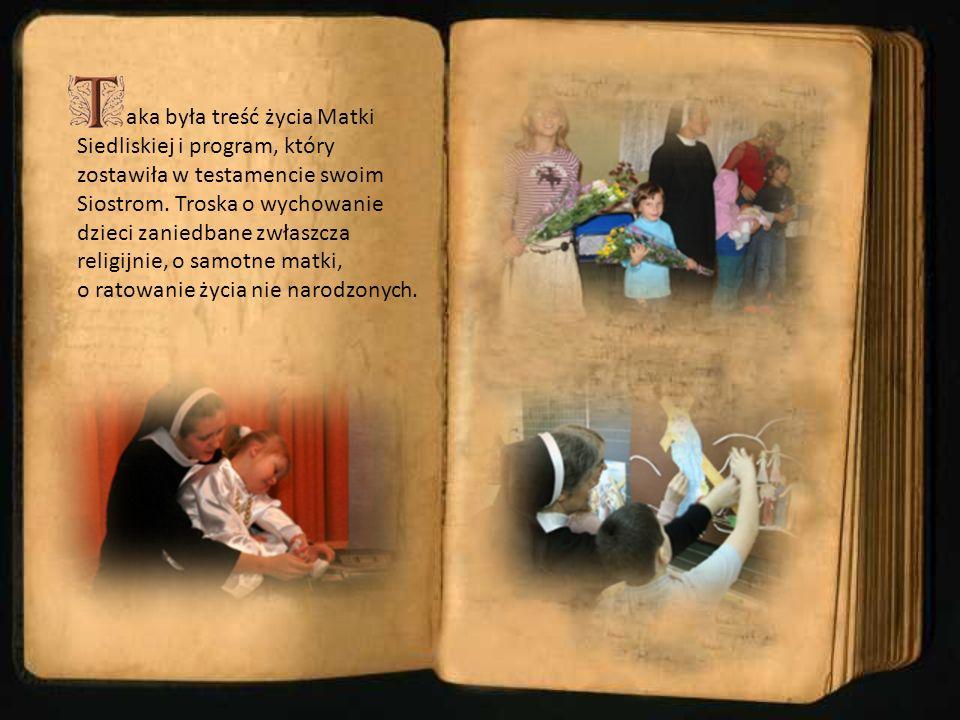 aka była treść życia Matki Siedliskiej i program, który zostawiła w testamencie swoim Siostrom.