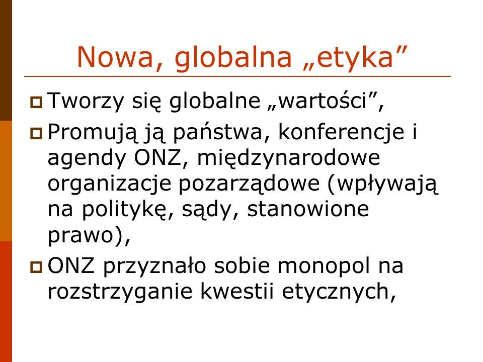 """Nowa, globalna """"etyka Tworzy się globalne """"wartości ,"""