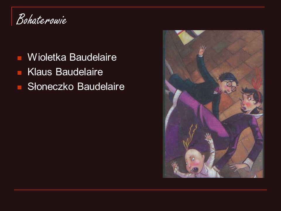 Bohaterowie Wioletka Baudelaire Klaus Baudelaire Słoneczko Baudelaire