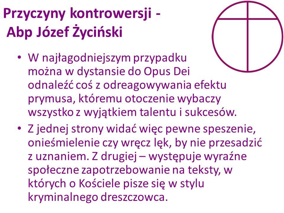 Przyczyny kontrowersji - Abp Józef Życiński