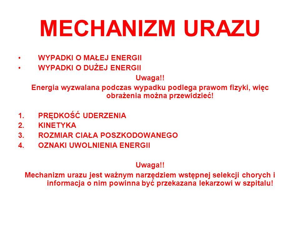 MECHANIZM URAZU WYPADKI O MAŁEJ ENERGII WYPADKI O DUŻEJ ENERGII