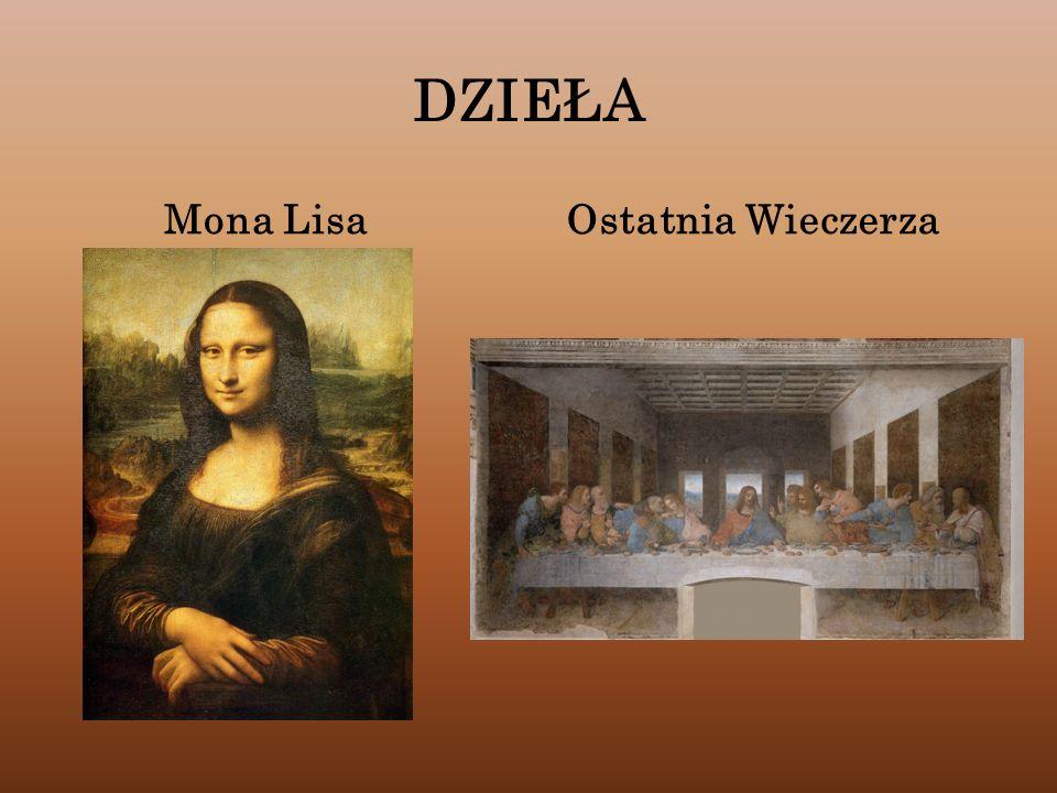 DZIEŁA Mona Lisa Ostatnia Wieczerza