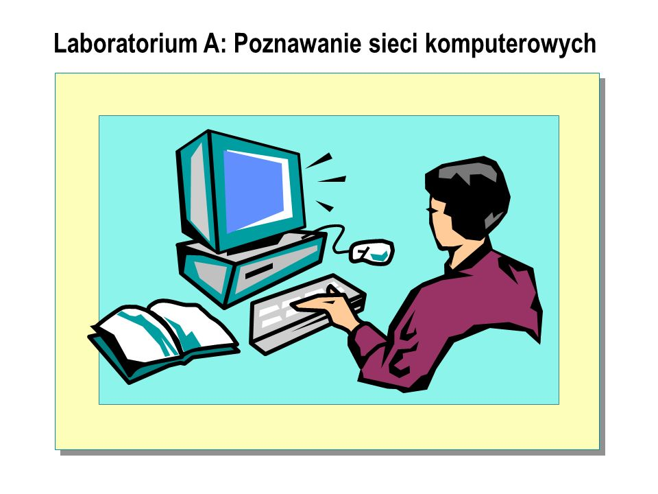 Laboratorium A: Poznawanie sieci komputerowych